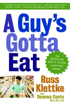 Image for A Guy's Gotta Eat: The Regular Guy's Guide to Eating Smart