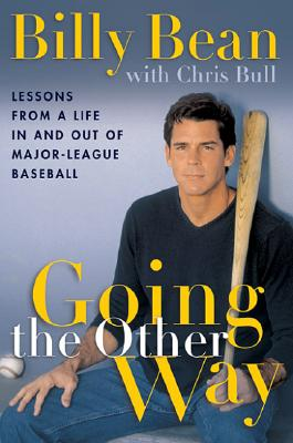 Image for GOING THE OTHER WAY LESSONS FROMA LIFE IN AND OUT OF MAJOR-LEAGUE BASEBALL