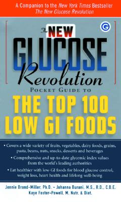 The New Glucose Revolution Pocket Guide to the Top, Brand-Miller, Jennie; Foster-Powell, Kaye; Wolever