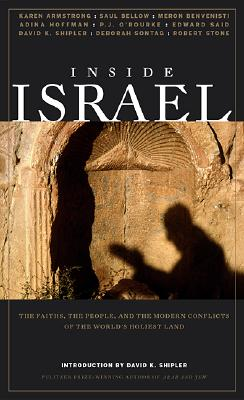 Image for Inside Israel: The Faiths, the People, and the Modern Conflicts of the World's Holiest Land