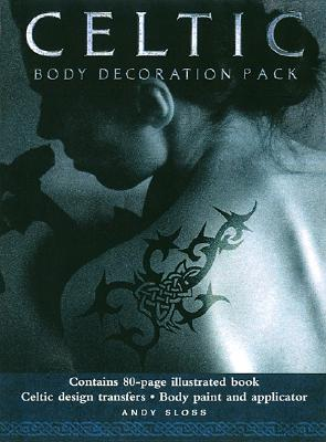 Celtic Body Decoration Pack: Learn the Traditional Art of Celtic Body Painting, Sloss, Andy
