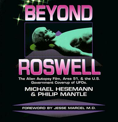 Image for Beyond Roswell: The Alien Autopsy Film, Area 51, & the U.S. Government Coverup of Ufo's