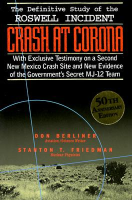 Image for Crash at Corona: The Definitive Study of the Roswell Incident with Exclusive Testimony on a Second New Mexico Crash Site and Ne