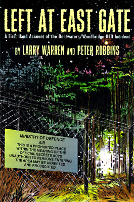 Image for Left at East Gate: A First-Hand Account of the Bentwaters-Woodbridge Ufo Incident, Its Cover-Up, and Investigation