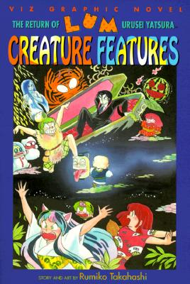 Image for The Return of Lum * Urusei Yatsura, Vol. 6: Creature Features