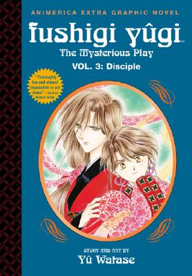 Image for Fushigi Yugi: The Mysterious Play, Vol. 3: Disciple