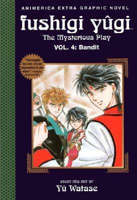 Image for Fushigi Yugi the Mysterious Play: Vol. 4: Bandit [Animerica Extra Graphic Novel]