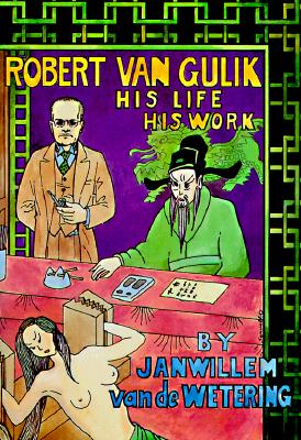 Robert Van Gulik, His Life and Work, Van De Wetering, Janwillem