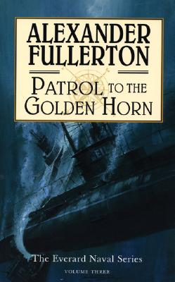 Image for Patrol to the Golden Horn (The Everard Naval Ser., Vol. 3)
