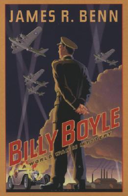 Billy Boyle: A World War II Mystery, JAMES R. BENN