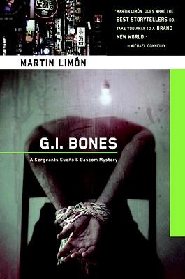 G.I. Bones:  A Sergeants Sueno & Bascom Mystery, Limon, Martin