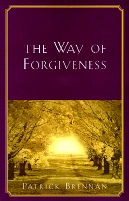 Image for The Way of Forgiveness: How to Heal Life's Hurts and Restore Broken Relationships