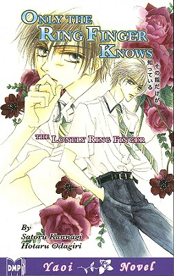 Image for Only The Ring Finger Knows Volume 1: The Lonely Ring Finger (Yaoi Novel) (v. 1)