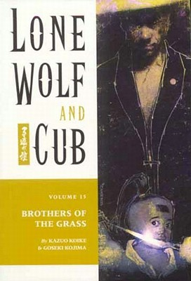Image for BROTHERS OF THE GRASS: LONE WOLF AND CUB: VOLUME 15