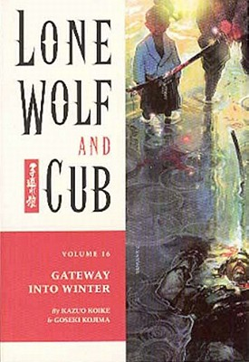 Image for GATEWAY INTO WINTER: LONE WOLF AND CUB: VOLUME 16