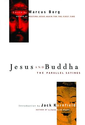 Image for Jesus and Buddha: The Parallel Sayings