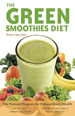 Image for Green Smoothies Diet: The Natural Program for Extraordinary Health