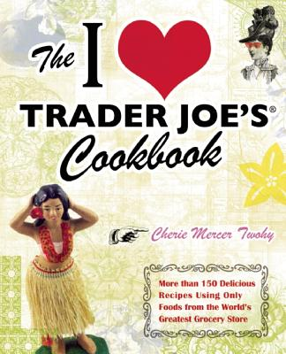 Image for The I Love Trader Joe's Cookbook