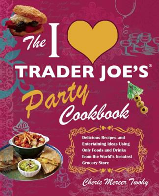 Image for The I Love Trader Joe's Party Cookbook