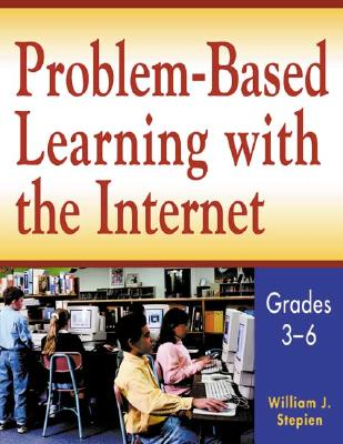 Image for Problem-Based Learning with the Internet, Grades 3-6