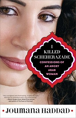 Image for I Killed Scheherazade: Conffession of an Angry Arab Woman