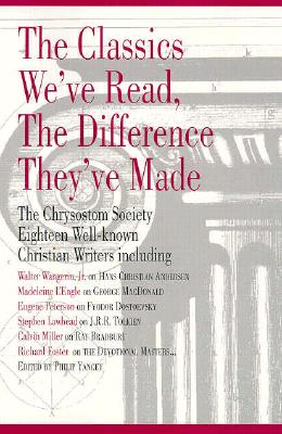 The Classics We'Ve Read, the Difference They've Made, CHRYSOSTOM SOCIETY , PHILIP YANCEY, EDITOR