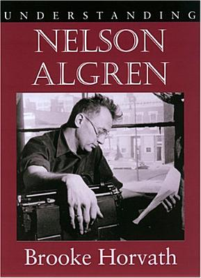 Image for Understanding Nelson Algren (Understanding Contemporary American Literature)