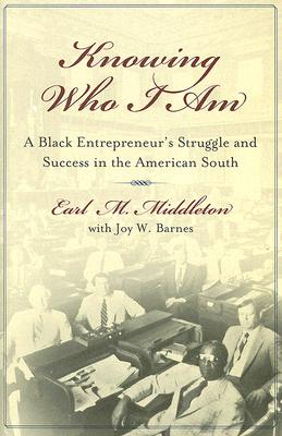 Image for Knowing Who I Am: A Black Entrepreneur's Memoir of Struggle and Victory in the American South (First Edition)