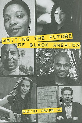 Image for Writing the Future of Black America: Literature of the Hip-hop Generation (Non Series)