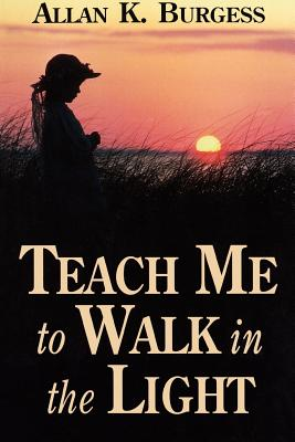 Image for Teach Me to Walk in the Light