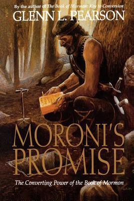 Moroni's promise: The converting power of the Book of Mormon, GLENN LAURENTZ PEARSON