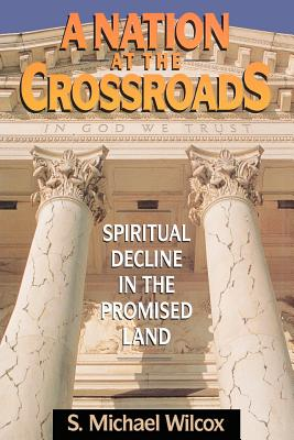 Image for A Nation at the Crossroads: Spiritual Decline in the Promised Land
