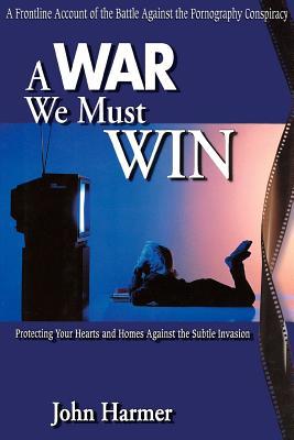 A War We Must Win, John Harmer