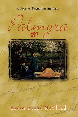Palmyra: A Novel of Friendship and Faith, SUSAN EVANS MCCLOUD