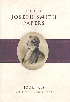 Image for The Joseph Smith Papers: Journals, Vol. 1: 1832-1839