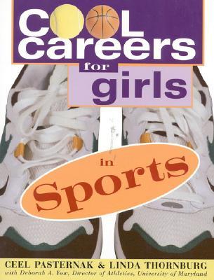 Cool Careers for Girls in Sports (Cool Careers for Girls Ser.), Pasternak, Ceel & Thornburg, Linda