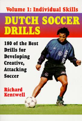 Dutch Soccer Drills Vol. 1: Individual Skills, Kentwell, Richard