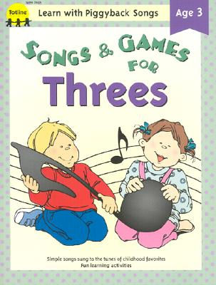 Image for Songs & Games for Threes (Learn with Piggyback Songs)