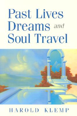 Past Lives, Dreams, and Soul Travel, Harold Klemp