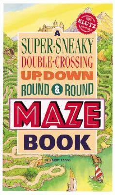 A Super-Sneaky, Double-Crossing, Up, Down, Round & Round Maze Book