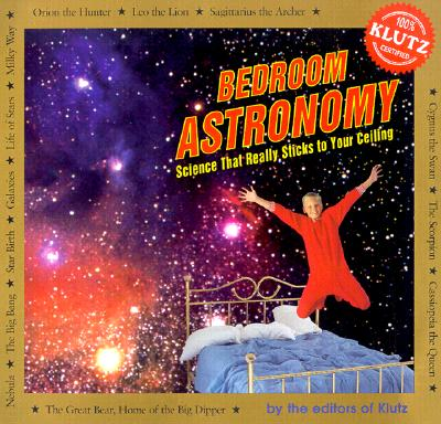 Image for Bedroom Astronomy: Science That Really Sticks to Your Ceiling (Klutz)