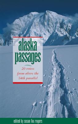 Image for Alaska Passages: 20 Voices from Above the 54th Parallel