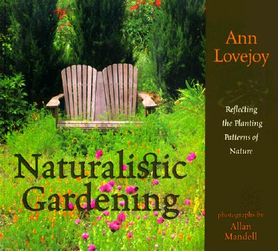 Naturalistic Gardening: Reflecting the Planting Patterns of Nature, Lovejoy, Ann