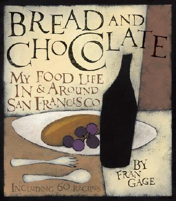 Image for Bread and Chocolate: My Food Life In and Around San Francisco