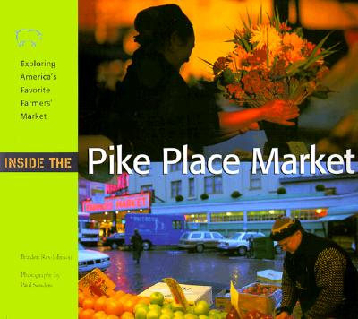 Image for Inside the Pike Place Market: Exploring America's Favorite Farmer's Market