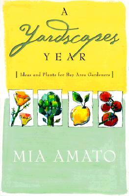 Image for A Yardscapes Year: Ideas and Plants for Bay Area Gardeners