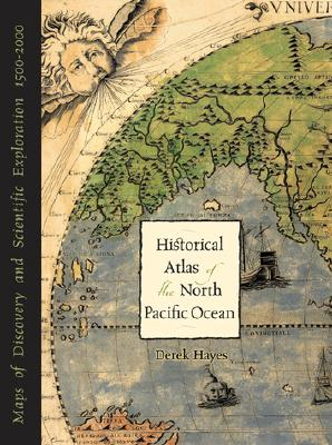 Image for Historical Atlas of the North Pacific Ocean : Maps of Discovery & Scientific Exploration, 1500-2000