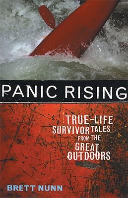 Panic Rising: True-Life Survivor Tales from the Great Outdoors, Nunn, Brett