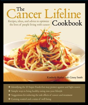 Image for Cancer Lifeline Cookbook : Good Nutrition, Recipes, and Resources to Optimize the Lives of People Living with Cancer