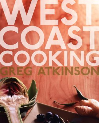 West Coast Cooking, Atkinson, Greg